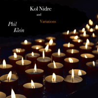 Kol Nidre and Variations Phil Klein