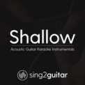 Free Download Sing2Guitar Shallow (Originally Performed by Lady Gaga & Bradley Cooper) [Acoustic Guitar Karaoke] Mp3