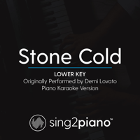 Stone Cold (Lower Key) Originally Performed by Demi Lovato] [Piano Karaoke Version] Sing2Piano