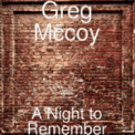 Free Download Greg McCoy A Night to Remember Mp3