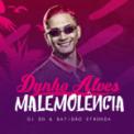Free Download Dynho Alves Malemolência Mp3