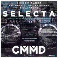 Selecta Diego Miranda, Futuristic Polar Bears & Slamtype MP3