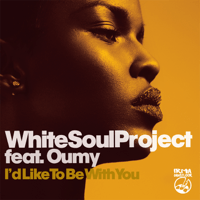 I'd Like to Be with You (feat. Oumy) White Soul Project MP3