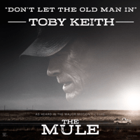 Don't Let the Old Man In Toby Keith