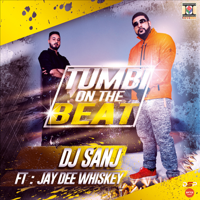 Tumbi On The Beat (feat. Jay Dee Whiskey) DJ Sanj MP3