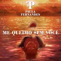 Me Queimo Sem Você Paula Fernandes MP3