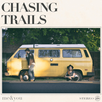 Chasing Trails me&you