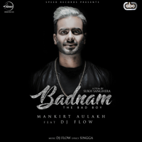 Badnam (with DJ Flow) Mankirt Aulakh MP3