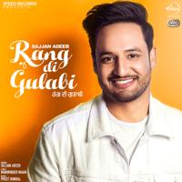 Rang Di Gulabi (with Preet Hundal) Sajjan Adeeb song