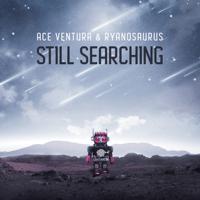 Still Searching Ace Ventura & Ryanosaurus MP3