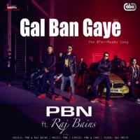 Gal Ban Gaye (feat. Raj Bains) PBN
