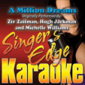Free Download Singer's Edge Karaoke A Million Dreams (Originally Performed By Ziv Zaifman, Hugh Jackman & Michelle Williams) [Instrumental] Mp3
