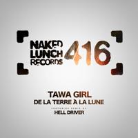 De la Terre a la Lune (Hell Driver Remix) Tawa Girl