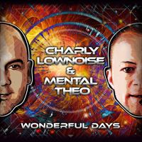 Wonderfull Days (Radio Edit) Charly Lownoise & Mental Theo MP3