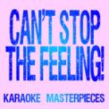 Free Download Karaoke Masterpieces Can't Stop the Feeling! (Originally Performed by Justin Timberlake) [Instrumental Karaoke Version] Mp3