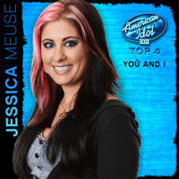 Yoü and I (American Idol Performance) Jessica Meuse