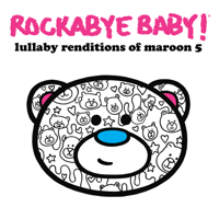 She Will Be Loved Rockabye Baby! MP3