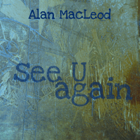 See U Again Alan Macleod