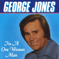 I'm a One Woman Man George Jones