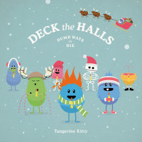 Deck the Halls (Dumb Ways to Die) Tangerine Kitty