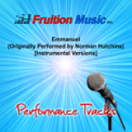 Free Download Fruition Music Inc. Emmanuel (Low Key) [Originally Performed by Norman Hutchins] [Instrumental Version] Mp3