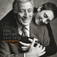 What a Wonderful World Tony Bennett & k.d. lang