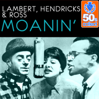 Moanin' (Remastered) Lambert, Hendricks & Ross