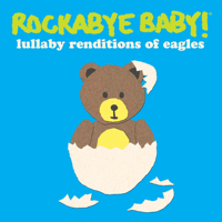 Peaceful Easy Feeling Rockabye Baby!