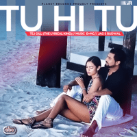 Tu Hi Tu (with E=MC) Tej Gill MP3