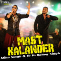 Free Download Mika Singh & Yo Yo Honey Singh Mast Kalander Mp3