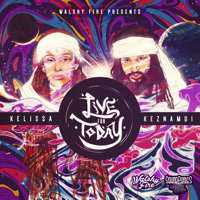 Live for Today Kelissa & Keznamdie MP3