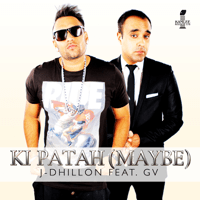 Ki Patah (Maybe) [feat. GV] J-Dhillon