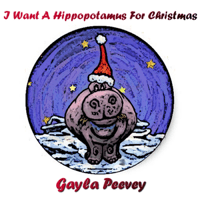 I Want a Hippotamus for Christmas Gayle Peevey song