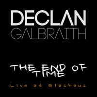 The End of Time (Live At Glashaus) Declan Galbraith