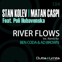 River Flows (Ben Coda & Ad Brown Remix) [feat. Poli Hubavenska] Stan Kolev & Matan Caspi MP3