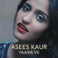 Yaara Ve Asees Kaur