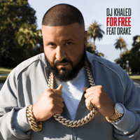For Free (feat. Drake) DJ Khaled