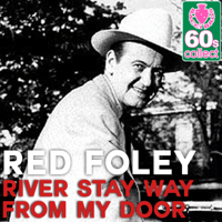 River Stay Way from My Door (Remastered) Red Foley