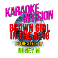 Brown Girl in the Ring (In the Style of Boney M) [Karaoke Version] Ameritz - Karaoke