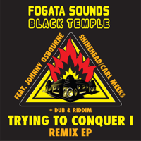 Trying to Conquer (Fogata Sounds Dub Remix) Black Temple