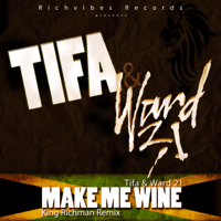 Make Me Wine (King Richman Remix) Tifa & Ward 21 MP3