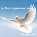 Free Download The Angel Choir Let There Be Peace on Earth Mp3