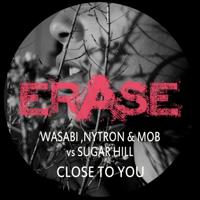 Close To You Wasabi, Nytron & Sugar Hill