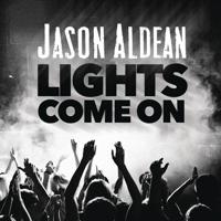 Lights Come On Jason Aldean song