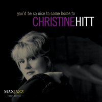 You'd Be So Nice to Come Home To Christine Hitt MP3