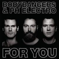 For You (Radio Edit) Bodybangers & PH Electro