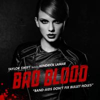Bad Blood (feat. Kendrick Lamar) Taylor Swift