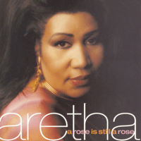 A Rose Is Still a Rose Aretha Franklin MP3