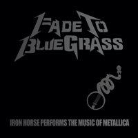 Fade To Black (feat. Iron Horse) Pickin' On Series MP3