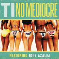 No Mediocre (feat. Iggy Azalea) T.I. MP3